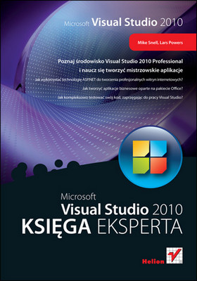 Mike Snell - Microsoft Visual Studio 2010. Księga eksperta / Mike Snell - Microsoft Visual Studio 2010 Unleashed
