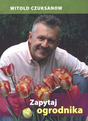 Witold Czuksanow - Zapytaj ogrodnika