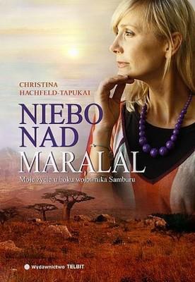 Christina Hachfeld-Tapukai - Niebo nad Maralal. Moje życie u boku wojownika Samburu / Christina Hachfeld-Tapukai - Der Himmel über Maralal