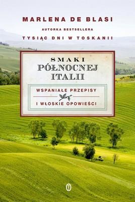 Marlena de Blasi - Smaki północnej Italii