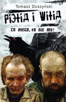 Tomasz Duszyński - Pietia i Witia. Co złego, to nie my!