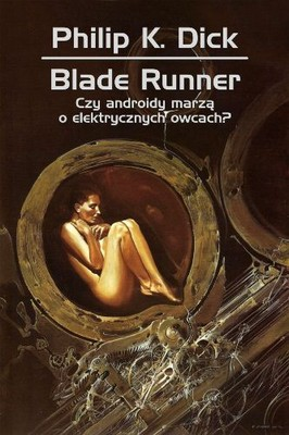 Philip K. Dick - Blade Runner. Czy androidy marzą o elektrycznych owcach? / Philip K. Dick - Do Androids Dream of Electric Sheep?