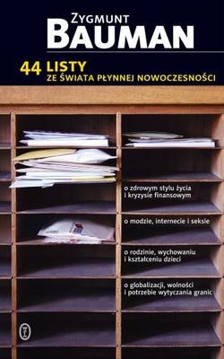 Zygmunt Bauman - 44 Listy ze Świata Płynnej Rzeczywistości