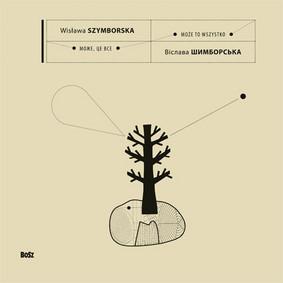 Wisława Szymborska - Może to Wszystko