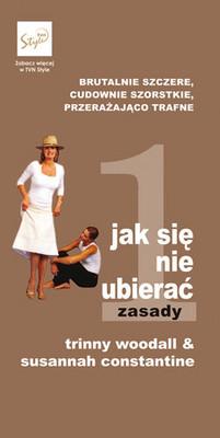 Trinny Woodall, Susannah Constantine - Jak Się Nie Ubierać. Zasady