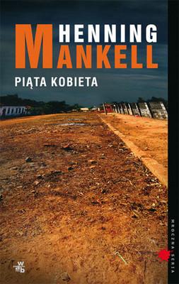 Henning Mankell - Piąta Kobieta / Henning Mankell - Den Femte Kvinnan