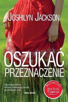 Jackson Joshilyn - Oszukac przeznaczenie