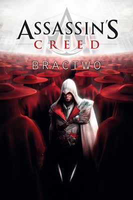 Oliver Bowden - Assassin's Creed: Bractwo / Oliver Bowden - Assassin's Creed: Brotherhood