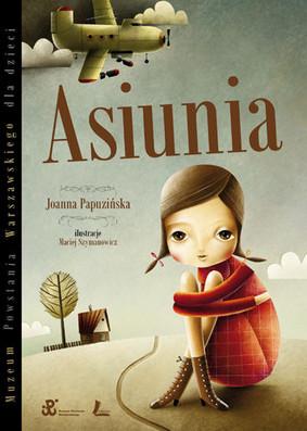 Joanna Papuzińska - Asiunia