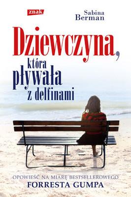 Sabina Berman - Dziewczyna, Która Pływała z Delfinami / Sabina Berman - La mujer que buceó dentro del corazón del mundo