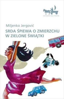 Miljenko Jergović - Srda Śpiewa o Zmierzchu w Zielone Świątki