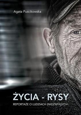 Agata Puścikowska - Życia - Rysy .Reportaże o Ludziach (Nie)Zwykłych