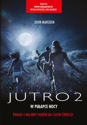 John Marsden - Jutro 2. W Pułapce Nocy / John Marsden - Tomorrow 2. The Dead Of The Night