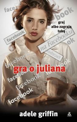 Adele Griffin - Gra o Julina