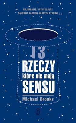 Michael Brooks - 13 Rzeczy, Które Nie Mają Sensu