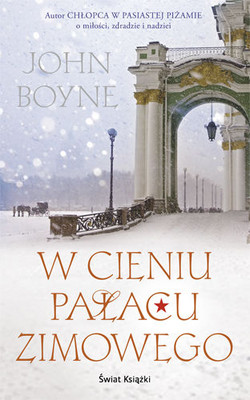 John Boyne - W Cieniu Pałacu Zimowego / John Boyne - The House of Special Purpose