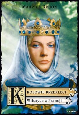 Maurice Druon - Królowie Przeklęci. Wilczyca z Francji. Część V