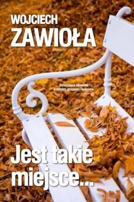 Wojciech Zawioła - Jest Takie Miejsce...