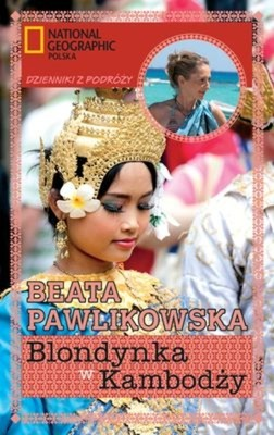 Beata Pawlikowska - Blondynka w Kambodży