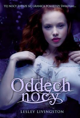 Lesley Livingston - Oddech Nocy. Tom 1 / Lesley Livingston - Wondrous Strange