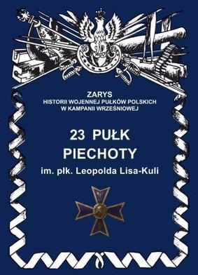 Jerzy S. Wojciechowski - 23 pułk piechoty im. płk. Leopolda Lisa-Kuli