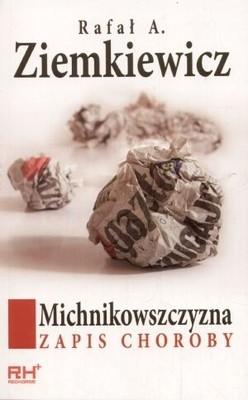 Rafał A. Ziemkiewicz - Michnikowszczyzna