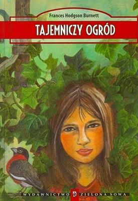 Frances Hodgson Burnett - Tajemniczy ogród / Frances Hodgson Burnett - The secret garden