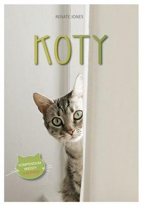 Renate Jones - Koty. Kompendium wiedzy