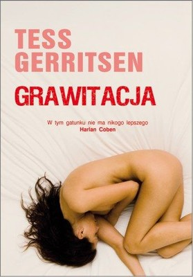 Tess Gerritsen - Grawitacja / Tess Gerritsen - Gravity