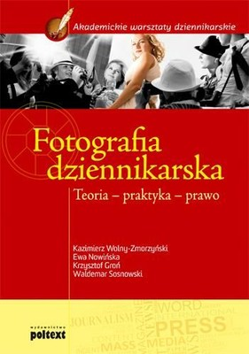 Fotografia Dziennikarska. Teoria – Praktyka – Prawo