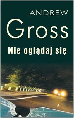 Andrew Gross - Nie Oglądaj Się / Andrew Gross - Se deg ikke tilbake!
