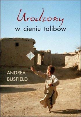 Andrea Busfield - Urodzony w Cieniu Talibów / Andrea Busfield - Born Under a Million Shadows