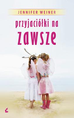 Jennifer Weiner - Przyjaciółki na Zawsze / Jennifer Weiner - Best Friends Forever