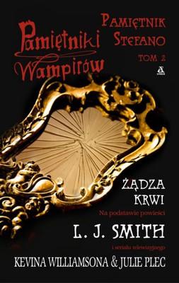 L.J. Smith - Pamiętniki Wampirów. Pamiętnik Stefano Tom 2: Żądza Krwi / L.J. Smith - The Vampire Diaries: Stefan's Diaries #2: Bloodlust