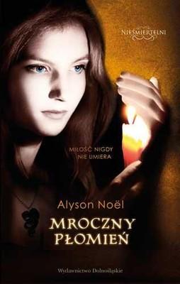 Alyson Noel - Mroczny Płomień. Nieśmiertelni 4