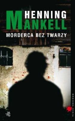 Henning Mankell - Morderca Bez Twarzy / Henning Mankell - Mördare utan ansikte