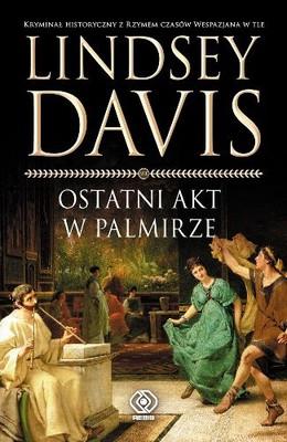 Lindsey Davis - Ostatni Akt w Palmirze / Lindsey Davis - Last Act in Palmyra