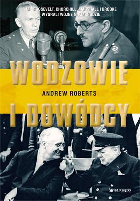 Andrew Roberts - Wodzowie i Dowódcy