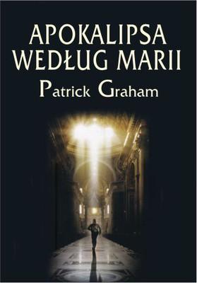 Patrick Graham - Apokalipsa Według Marii / Patrick Graham - L'apocalypse selon Marie