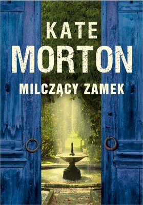 Kate Morton - Milczący Zamek / Kate Morton - The Distant Hours