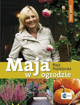 Maja Popielarska - Maja w Ogrodzie. Jesień / Zima