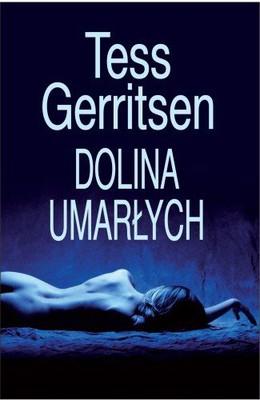 Tess Gerritsen - Dolina Umarłych / Tess Gerritsen - Ice Cold