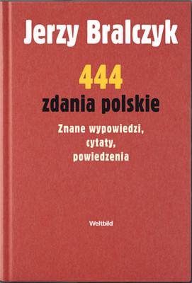 Jerzy Bralczyk - 444 Zdania Polskie
