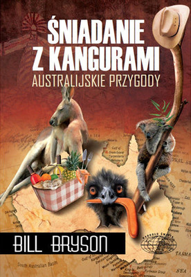 Bill Bryson - Śniadanie z Kangurami / Bill Bryson - Down Under