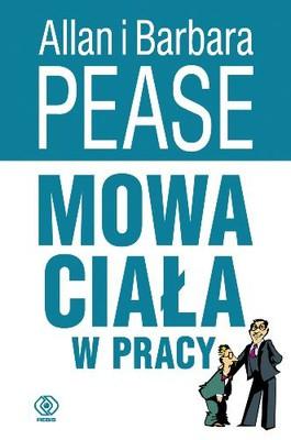 Allan Pease, Barbara Pease - Mowa Ciała w Pracy