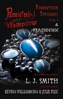 L.J. Smith - Pamiętniki Wampirów. Pamiętnik Stefano Tom 3: Pragnienie / L.J. Smith - The Vampire Diaries: Stefan's Diaries #3:Craving
