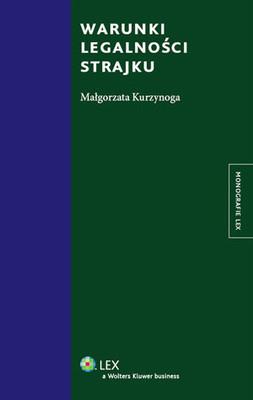 Małgorzata Kurzynoga - Warunki Legalności Strajku