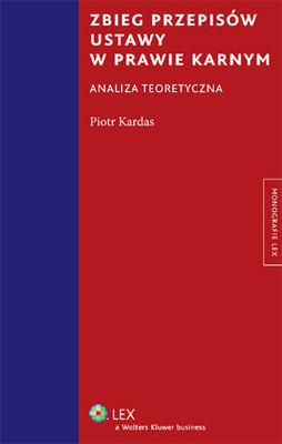 Piotr Kardas - Zbieg Przepisów Ustawy o Prawie Karnym