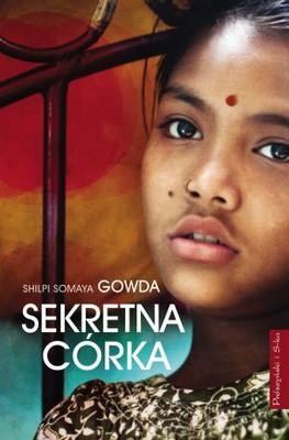 Somaya Shilpi Gowda - Sekretna Córka / Somaya Shilpi Gowda - The Secret Daughter