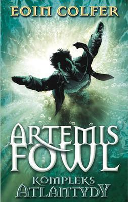 Eoin Colfer - Artemis Fowl. Kompleks Atlantydy / Eoin Colfer - Artemis Fowl. The Atlantis Complex